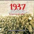 """""""Itxaropena iñoiz ez da galtzen"""". Encartaciones. 1937. Los últimos meses de la guerra civil en Euskadi"""